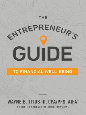 cover image of The Entrepreneur's Guide to Financial Well-Being