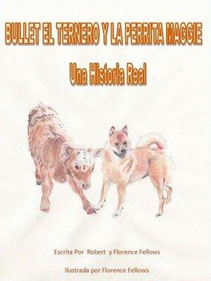 cover image of Bullet el Ternero y La Perrita Maggie