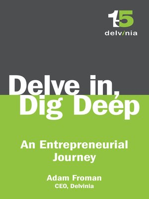 cover image of Delve In, Dig Deep