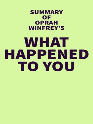 cover image of Summary of Oprah Winfrey's What Happened to You