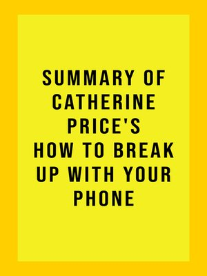 cover image of Summary of Catherine Price's How to Break Up With Your Phone