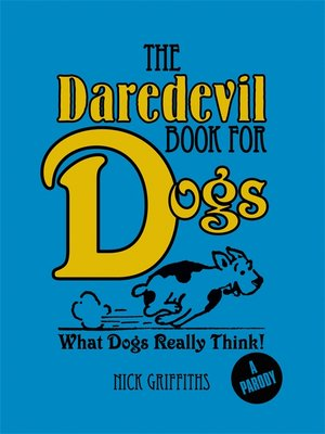 cover image of The Daredevil Book for Dogs