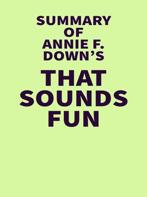 cover image of Summary of Annie F. Downs's That Sounds Fun