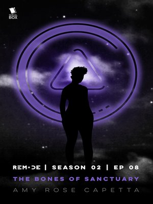 cover image of The Bones of Sanctuary (ReMade Season 2 Episode 8)