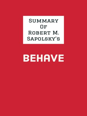 cover image of Summary of Robert M. Sapolsky's Behave