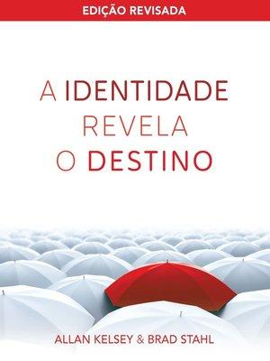cover image of A identidade revela o destino