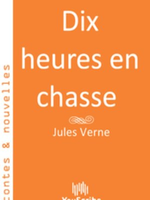cover image of Dix heures en chasse