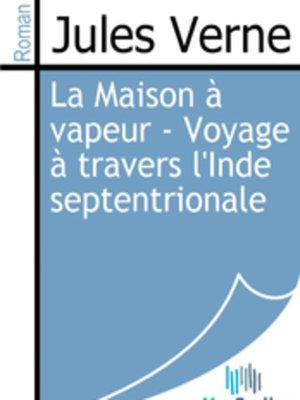 cover image of La Maison à vapeur - Voyage à travers l'Inde septentrionale