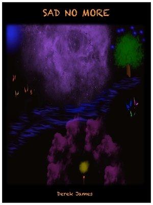 cover image of Sad No More