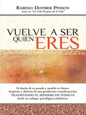cover image of Vuelve a Ser Quien Eres