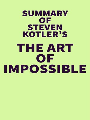 cover image of Summary of Steven Kotler's the Art of Impossible