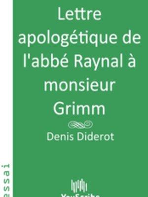cover image of Lettre apologétique de l'abbé Raynal à monsieur Grimm