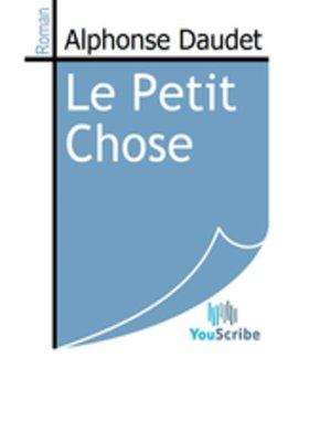 cover image of Le Petit Chose