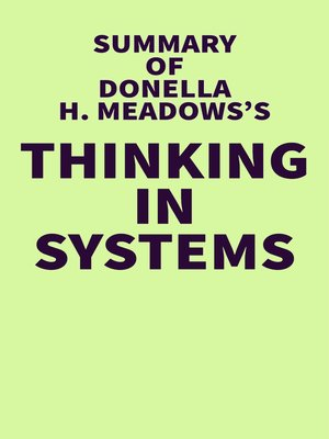 cover image of Summary of Donella H. Meadows's Thinking in Systems