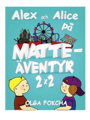 cover image of Alex och Alice på matteäventyr 2x2