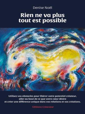 cover image of Rien Ne Va Plus Tout Est Possible