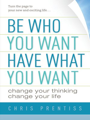 cover image of Be Who You Want, Have What You Want