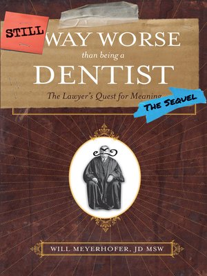 cover image of Still Way Worse Than Being a Dentist