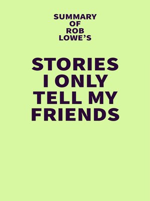 cover image of Summary of Rob Lowe's Stories I Only Tell My Friends