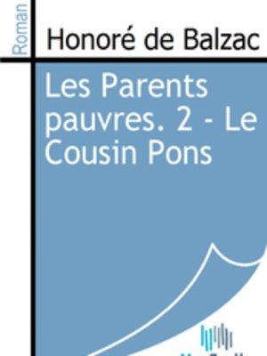 cover image of Les Parents pauvres. 2 - Le Cousin Pons
