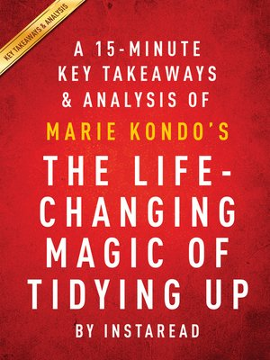 cover image of A 15-Minute Key Takeaways, Analysis & Review of The Life-Changing Magic of Tidying Up