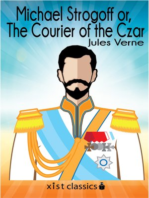 cover image of Michael Strogoff or, the Courier of the Czar