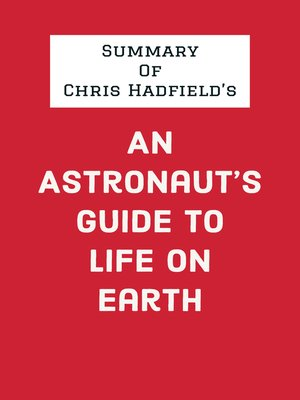 cover image of Summary of Chris Hadfield's an Astronaut's Guide to Life on Earth