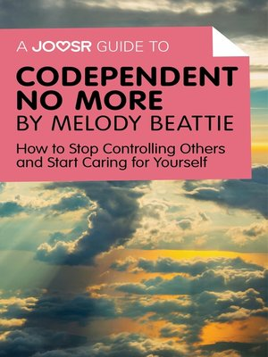 cover image of A Joosr Guide to... Codependent No More by Melody Beattie