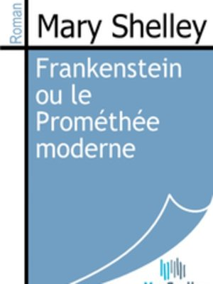 cover image of Frankenstein ou le Prométhée moderne