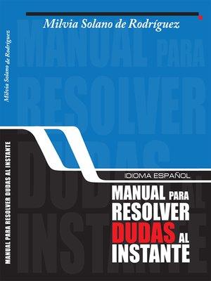 cover image of Idioma español, manual para resolver dudas al instante