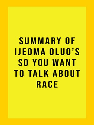 cover image of Summary of Ijeoma Oluo's So You Want to Talk About Race