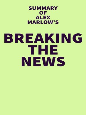 cover image of Summary of Alex Marlow's Breaking the News