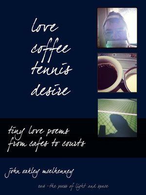 cover image of Love, Coffee, Tennis, Desire