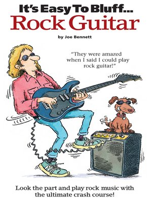 cover image of It's Easy To Bluff... Rock Guitar
