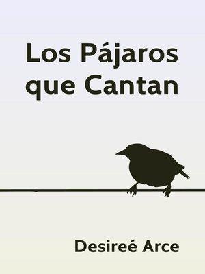 cover image of Los Pájaros que Cantan