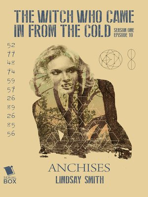 cover image of ANCHISES (The Witch Who Came In From the Cold Season 1 Episode 10)