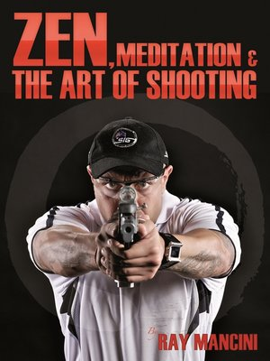 cover image of Zen, Meditation & the Art of Shooting