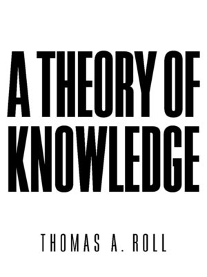 cover image of A Theory of Knowledge