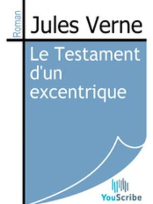 cover image of Le Testament d'un excentrique