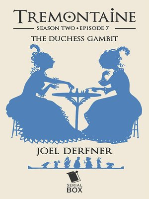 cover image of The Duchess Gambit (Tremontaine Season 2 Episode 7)