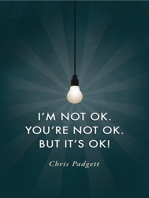 cover image of I'm Not OK. You're Not OK. But It's OK!