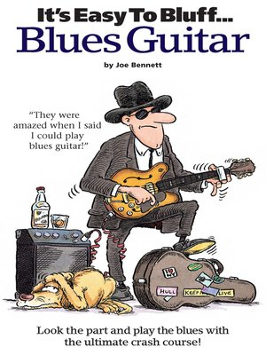 cover image of It's Easy To Bluff... Blues Guitar