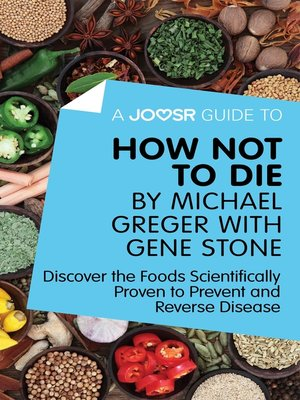 cover image of A Joosr Guide to... How Not to Die by Michael Greger with Gene Stone