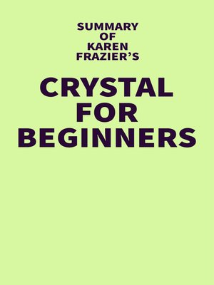 cover image of Summary of Karen Frazier's Crystals for Beginners