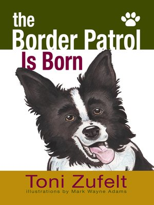 cover image of The Border Patrol Is Born!
