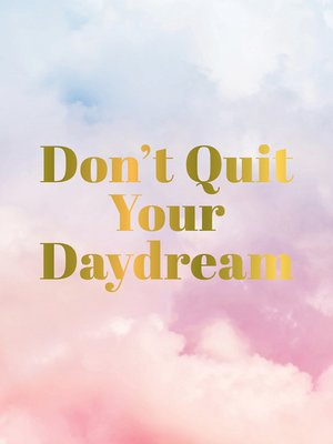 cover image of Don't Quit Your Daydream