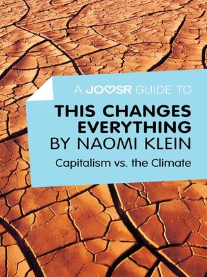 cover image of A Joosr Guide to... This Changes Everything by Naomi Klein