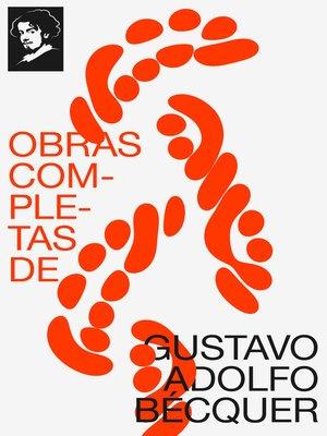 cover image of Obras completas de Gustavo Adolfo Bécquer