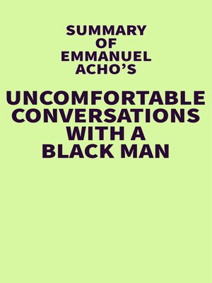 cover image of Summary of Emmanuel Acho's Uncomfortable Conversations with a Black Man