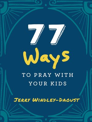cover image of 77 Ways to Pray With Your Kids